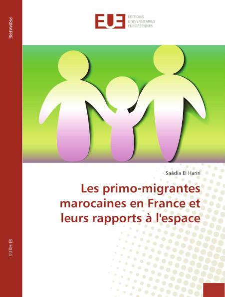 Pr EL HARIRI Les primo-migrantes marocaines en France et leurs rapports à l'espace 2016