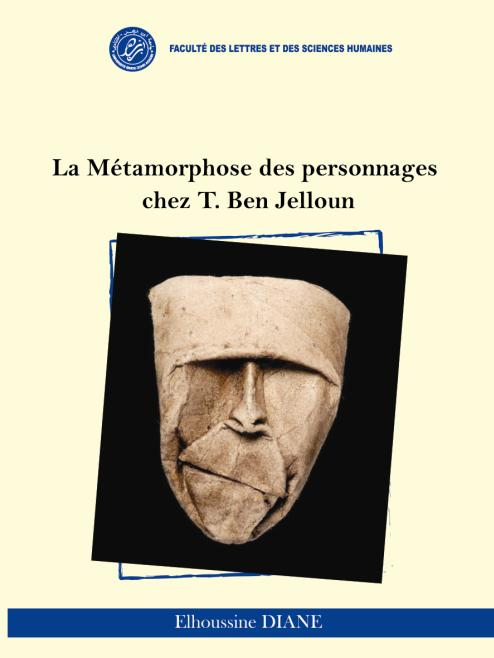 Pr DIANE La Métamorphose des personnages chez T. Ben Jelloun 2016