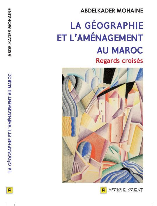 Pr Mohaine lagéographie et l'aménagement au Maroc 2017