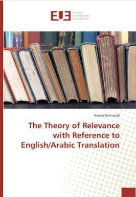 Pr Bennoudi The Theory of Relevance with Reference to English-Arabic Translation 2017